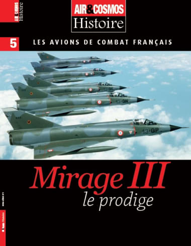 Air&Cosmos Hors Série Histoire Mirage III