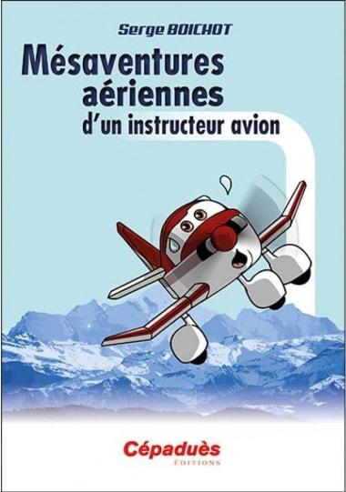 Mésaventures aériennes d'un instructeur avion