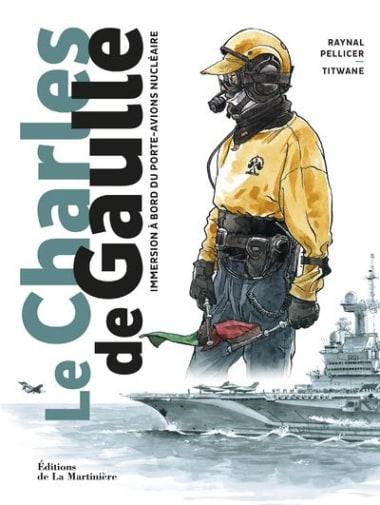 couverture BD : « Le Charles de Gaulle - Immersion à bord du porte-avions nucléaire »