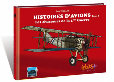 couverture livre Histoires d'Avions Tome 1 « Les chasseurs de la 1ère guerre »