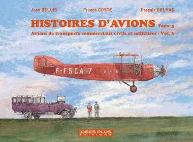 couverture BD. « Histoires d'avions, avions de transports commerciaux civils et militaires » - Vol. 3 Tome 5