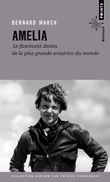 Livre. « Amelia – Le Fascinant Destin de la plus grande aviatrice du monde »