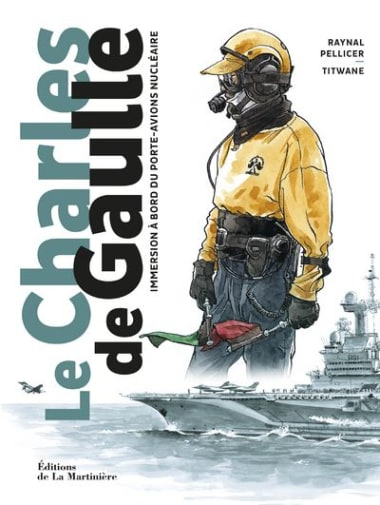 "cover Comic book: ""The Charles de Gaulle - Immersion on board the nuclear aircraft carrier"