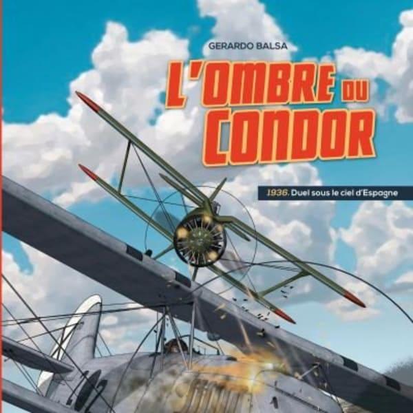 BD – L'ombre du condor Tome 1 1936 : duel sous le ciel d'Espagne